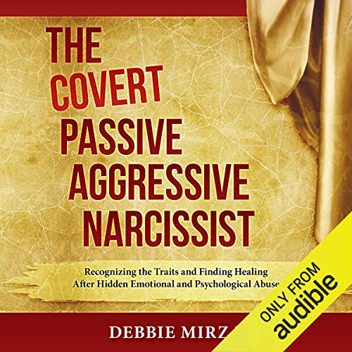 The Covert Passive Aggressive Narcissist